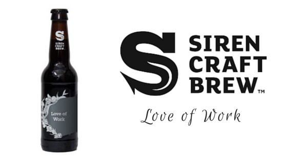 Siren Craft Brew's Love of Work